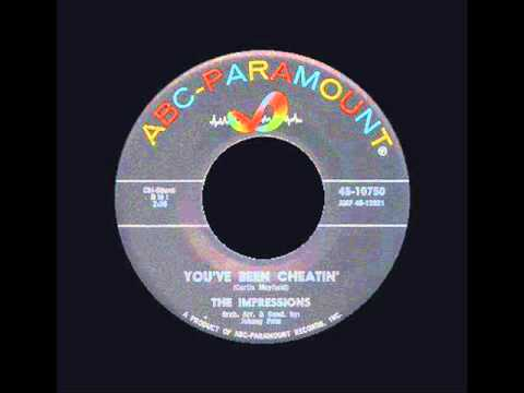 The Impressions - You've Been Cheatin'