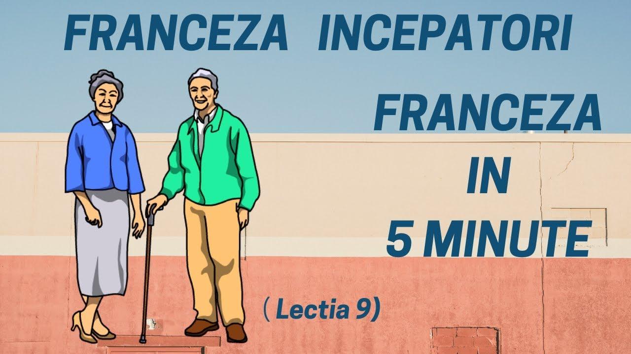 Franceza in 5 minute - Curs franceza incepatori online  (2019) - Lectia 9