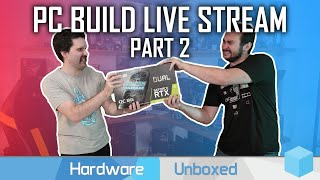 Live [Part 2]: Ultimate Editing Rig PC Build and Chat