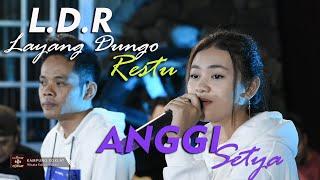 Ldr Layang Dungo Restu Anggi Setya MP3