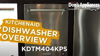 Kitchen-Aid Dishwasher: KDTM404KPS Dishwasher OVERVIEW