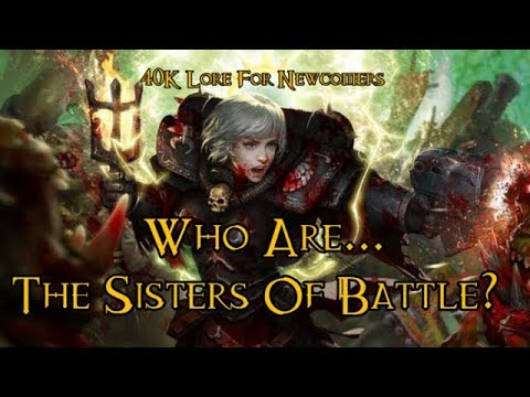 40K Lore For Newcomers - Who Are... The Sisters Of Battle? - 40K Theories