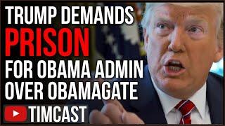 Trump Demands PRISON For Obama Administration Officials Involved In Obamagate, Calls Obama CORRUPT