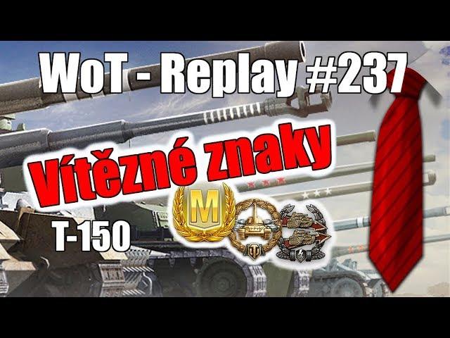 Replay #237 T-150 - Vít?zné znaky (SuperKrava?ák ve WoT)