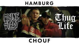 CHOUF - Thug Life - Meine Stadt ''Hamburg'' - IMS