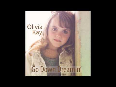 Olivia Kay -Go Down Dreamin- On  ITunes And Amazon!