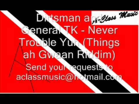 Dirtsman & General TK - Never Trouble Yuh