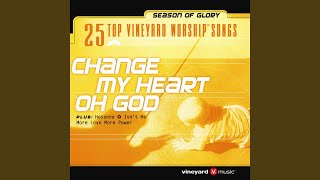 Provided to by syntax creative just like you promised · vineyard worship 25 top songs (change my heart oh god) ℗ 2011 worsh...