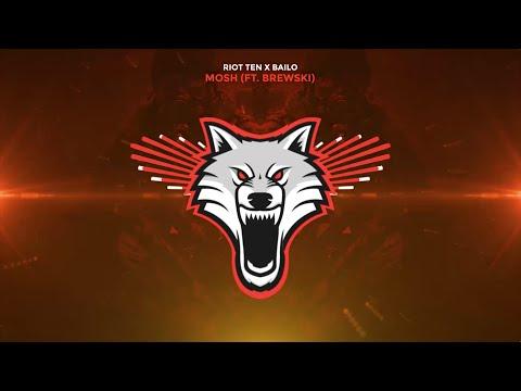 Riot Ten x Bailo - Mosh (ft. Brewski)