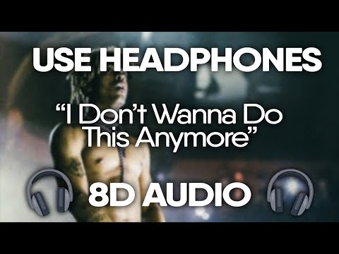 XXXTENTACION – I Don't Wanna Do This Anymore (8D AUDIO) 🎧