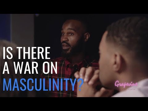 THE GRAPEVINE | IS THERE A WAR ON MASCULINITY? | S4E5