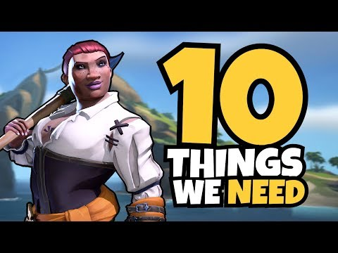 10 Things We NEED In Sea of Thieves