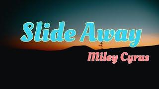 Miley Cyrus   Slide Away Lyrics