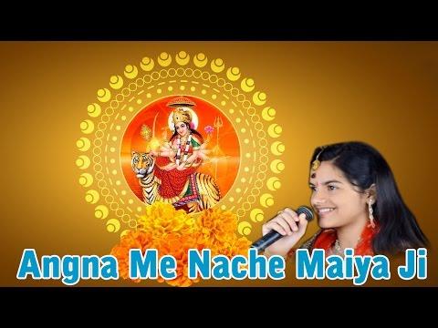 Angna Me Nache Maiya Ji   Latest Mata Bhajan   Shivranjani Tiwari   Bhakti Bhajan Kirtan