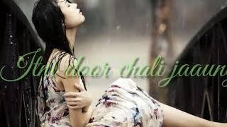Tu rootha to ruth k itni dur chali jaungi :- for girls