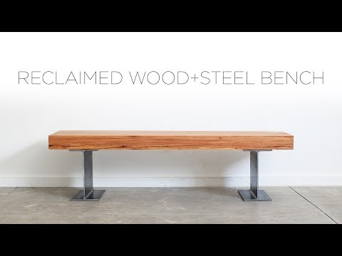 Reclaimed Wood Bench with Steel I-Beams   A Woodshop Project