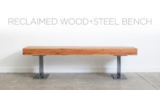 Reclaimed Wood Bench with Steel I-Beams | A Woodshop Project