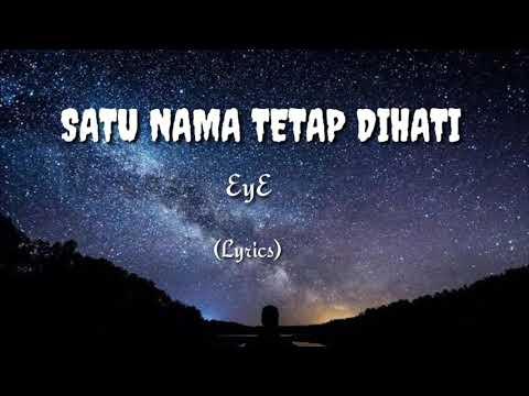 EYE - Satu Nama Tetap dihati (Lyrics)