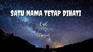 Gambar cover EYE - Satu Nama Tetap dihati (Lyrics)