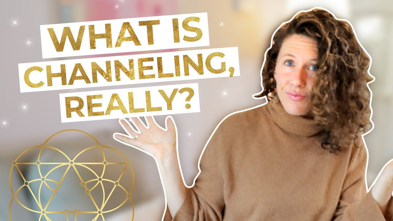 HOW TO CHANNEL - Episode 1 - What Is Channeling? The Benefits and the Challenges of Channeling