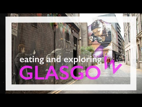 Eating And Exploring In Glasgow