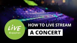How to live stream a concert