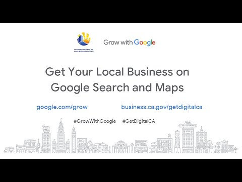 CalOSBA \u0026 Grow With Google Workshop #1: Get Your Local Business On Google Search And Maps