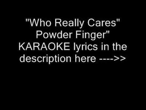 "PowderFinger ""who really cares"" karaoke"