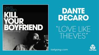 """""""Love Like Thieves"""" (Official Audio) by Dante DeCaro"""