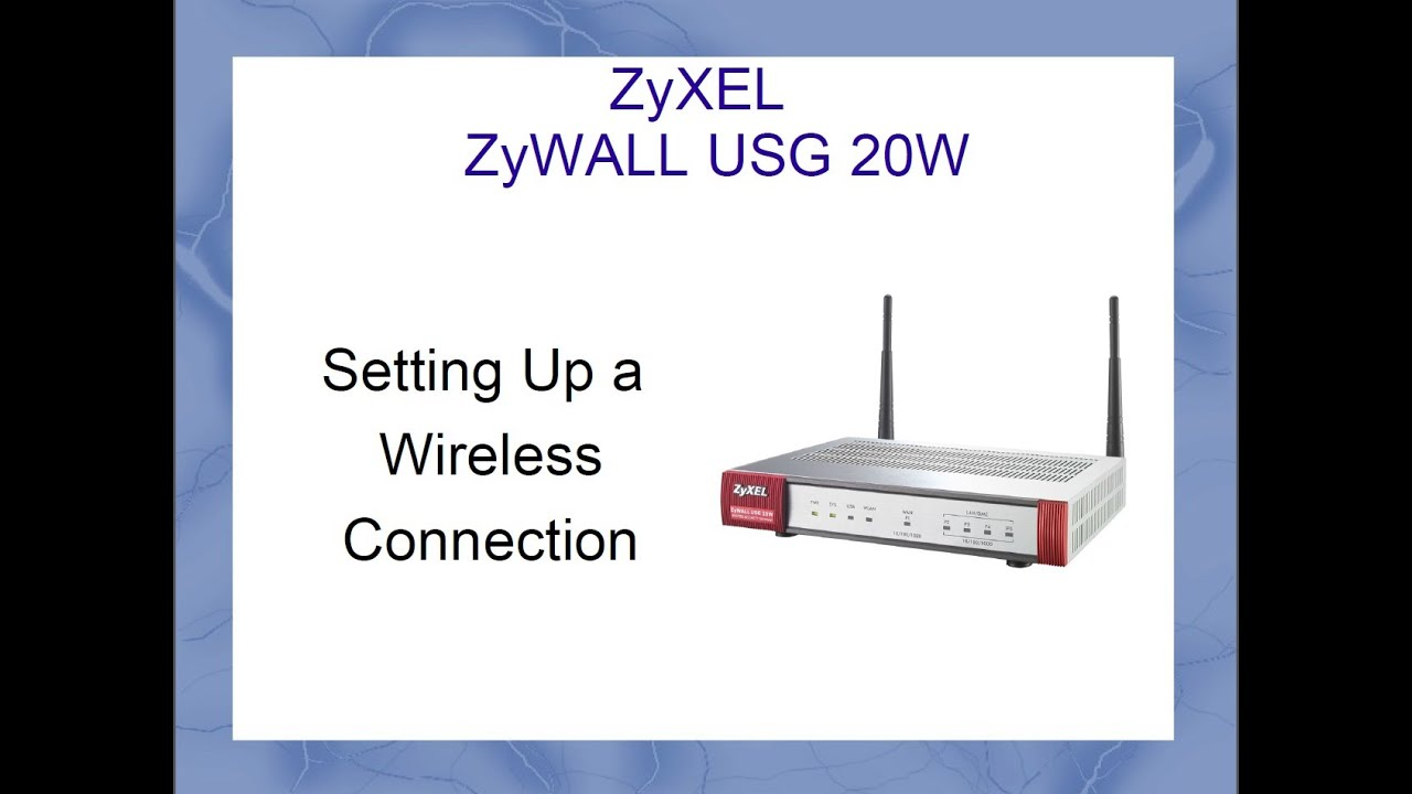 ZyWALL USG 20W - Setup a Wireless Connection (All Options Explained)