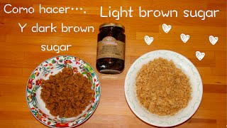 Como Hacer Light Brown Sugar Y Dark Brown Sugar Casero