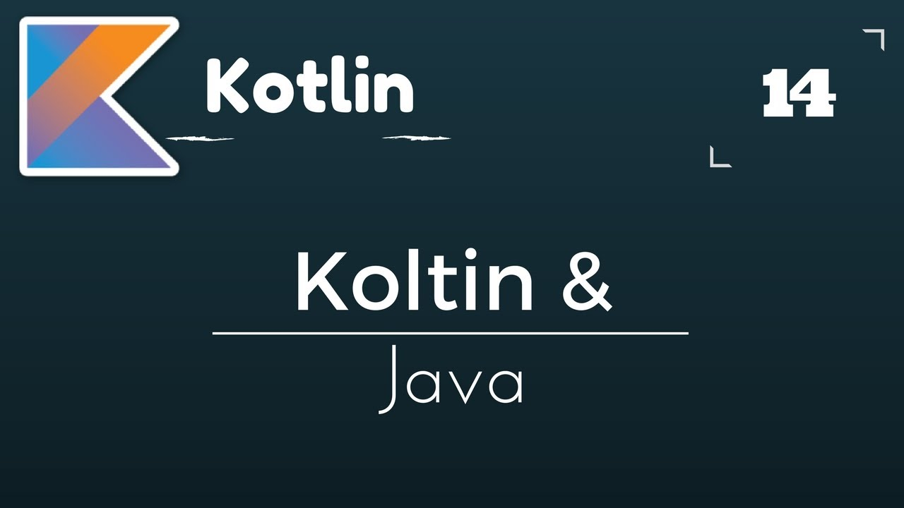 Kotlin Tutorial # 14 Kotlin And Java Together