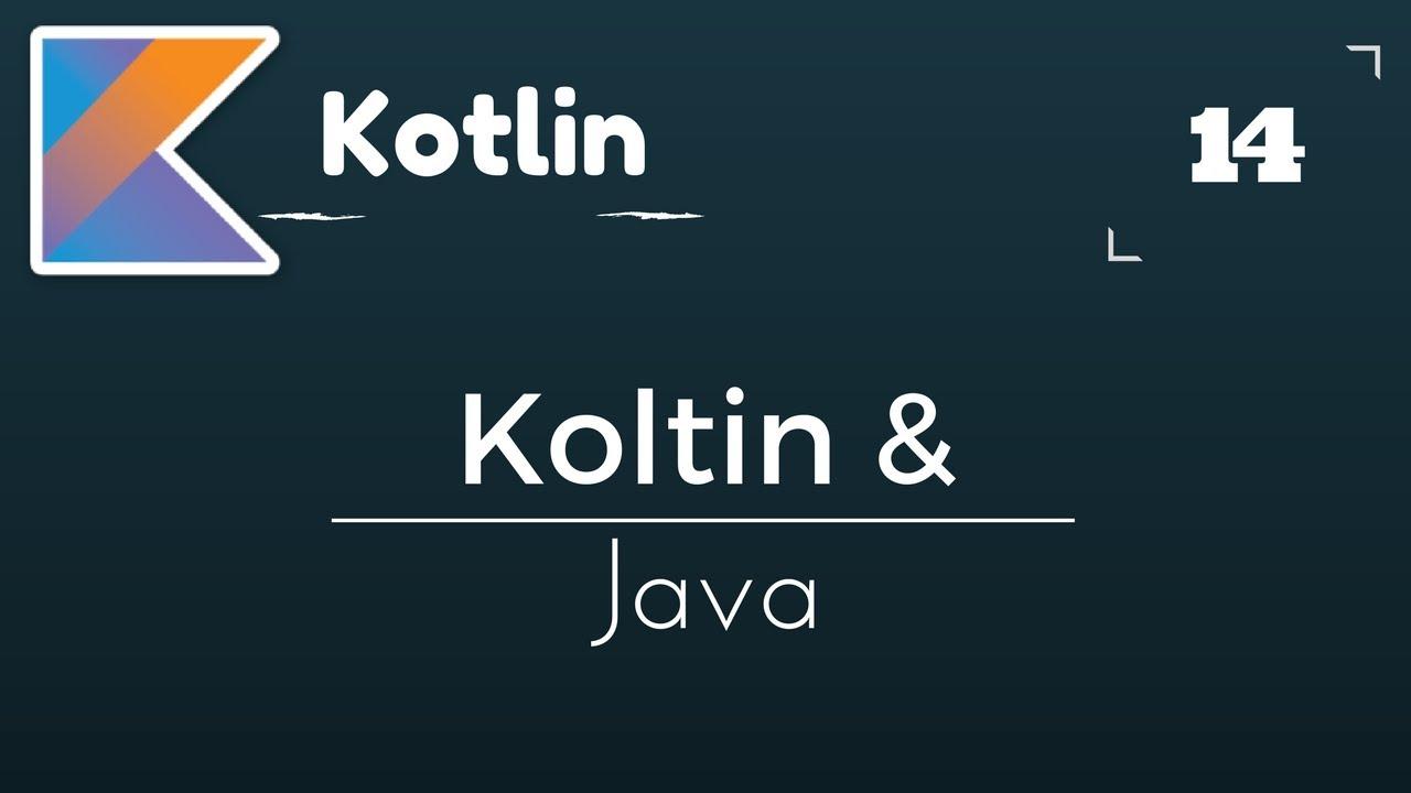 Kotlin Tutorial # 14 Kotlin And Java Together