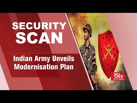 Security Scan - Indian Army Unveils Modernisation Plan