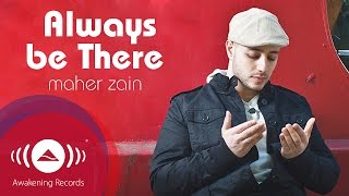 [4.39 MB] Maher Zain - Always Be There | Official Audio