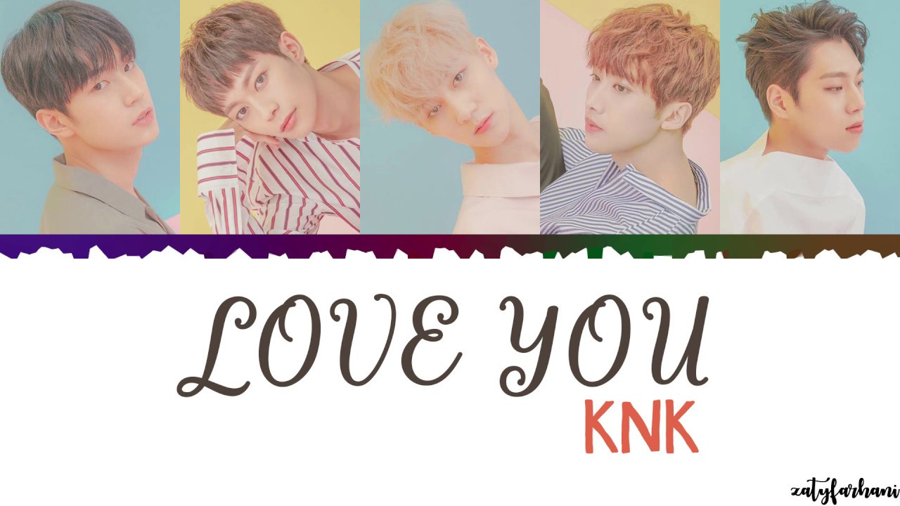 KNK (크나큰) - Love You (너무 예뻐) Lyrics [Color Coded_Han_Rom_Eng]