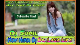 Dil Laga Liya (Hindi Dj = Full Dehati Mix)Dj Sunil