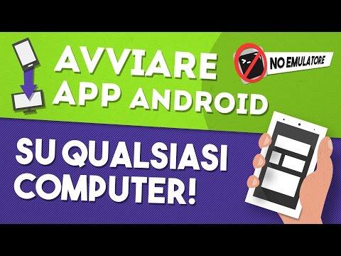 Avviare App Android Su Qualsiasi Computer!