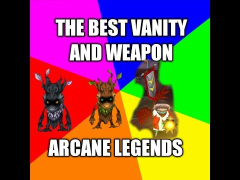 THE BEST VANITY AND WEAPON IN ARCANE LEGENDS
