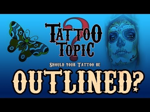 Tattoo Topic - Should you Outline your Tattoo?