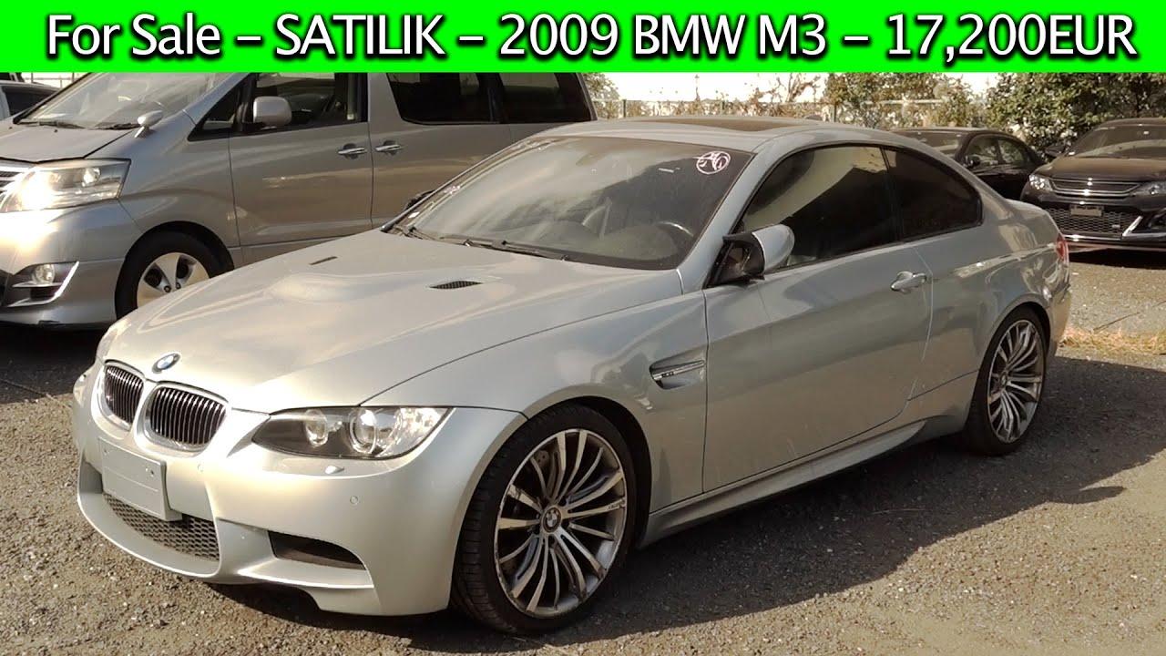 SATILIK [FOR SALE] 2009 BMW M3 Manual - Hemen Gemiye Binmeye Hazır! 17,200 EUR! | Japonic Trade