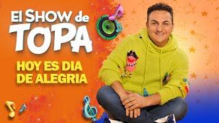 TOPA - Hoy Es Día De Alegría (Sing Along)