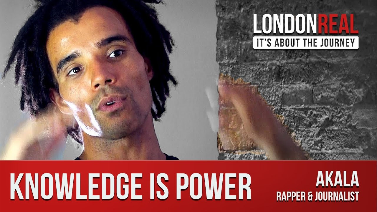 Akala | Knowledge is Power | London Real