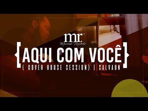 Marcelo Ricardo ( Cover ) House Sessions - Aqui com Você (SALVAON)