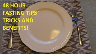 How to do a 48 hour fast, tips, tricks, and benefits!