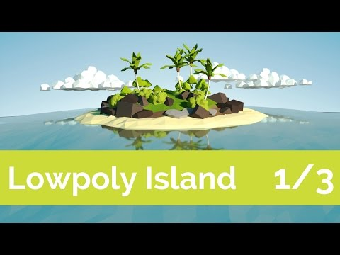 Your first LowPoly tropical island [1/3] [Tutorial]