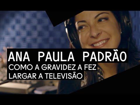 Ana Paula Padrão Revela O Momento Em Que Decidiu Deixar A TV