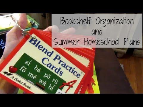 Bookshelf Organization and Summer Homeschool (May 25,2017 Vlog)