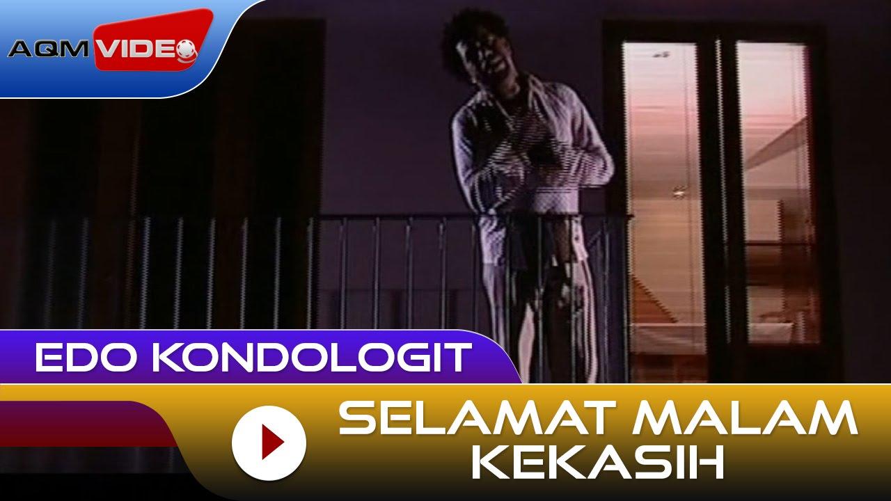 Edo Kondologit - Selamat Malam Kekasih | Official Video