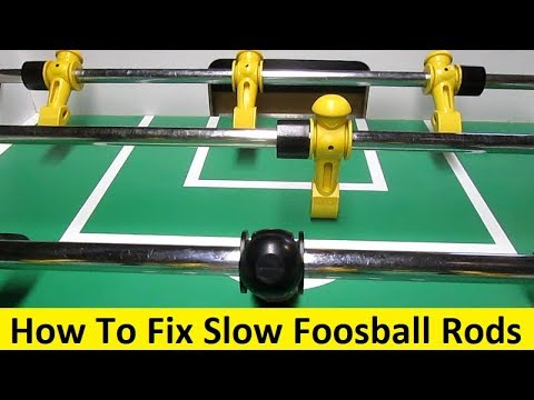 How To Fix Slow Foosball Rods